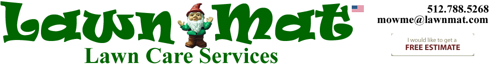 Austin Lawn Care Service Lawn Mowing, Triming, and Blowing S. Austin, Texas 78745, 78748, 78749, 78737, 78736